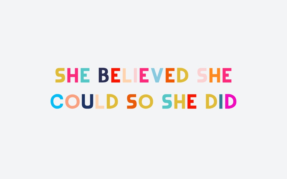 wallpaper-she-believed-she-could-so-she-did-wallpaper2